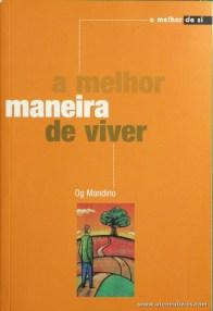 Og Mandino - A Melhor Maneira de Viver «€5.00»