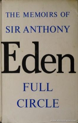 Sir Anthony Eden - The Memoirs Of Sir Anthony Eden Full Circle - Cassel - London - 1960. Desc. 619 pág / 25 cm x 16 cm / E «€50.00»
