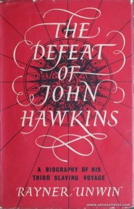 Rayner Unwin - The Defaeat Of Jonh Hawkins (A Biography Of His Third Slaving Voyage) - George Allen & Unwin Ltd - London - 1960. Desc. 319 pág / 22 cm x 14 cm / E-. Ilust «€35.00»