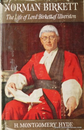H. Montgomery Hyde - Norman Birkett (The Life Of Lord Birkett of Ulverston) - Hamish Hamilton - London - 1964. Desc. 638 pág / 22 cm x 14,5 cm / E. Ilust «€17.00»