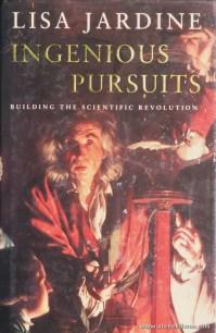 """Lisa Jardine - Ingenious Pursuits """"Building The Scientific Revolution"""" - Little, Brown And Company - London - 1999. Desc. 444 pág / 24 cm x 16 cm / E. Ilust. «€25.00»"""