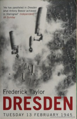 Frederick Taylor - Dresden (Tuesday 13 February 1945) «€13.00»