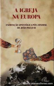 A Igreja na Europa «Exortação A Apostólica Pós-Sinodal de João Paulo II - Paulinas - Lisboa - 2003. Desc. 135 pág «€4.00»