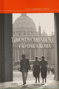Scott e Kimberly Hahn - Todos os Caminhos Vão dar a Roma - Diel - «€5.00»