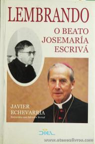 Javier Echevarría - Lembrando o Beato Josemaria Escríva - Diel - Lisboa - 2000. Desc. 302 pág «€10.00»