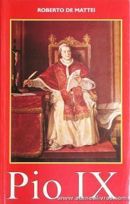 Roberto de Mattei - Pio IX - Civilização - Porto - 2000. Desc. 347 pág «€15.00»
