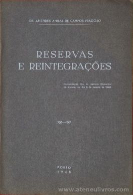 Dr. Aristides Aníbal de Campos Fragoso - reservas e Reintegrações - Porto - 1948. Desc. 16 pág - «€5.00»