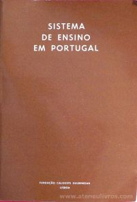 Manuel Silva e M. Isabel Tamen (Coordenação) - Sistema de Ensino em Portugal - Fundação Calouste Gulbenkian - Lisboa - 1981. Desc. 719 pág / 21 cm x 14,5 cm / Br.