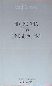 Josef Simon - Filosofia da Linguagem - Edições 70 - Lisboa - 1981. Desc. 244 pág / 21,5 cm x 13 cm / Br.