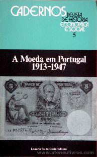 Revista de História Econômica e Social (5) - Nuno Valério - A Moeda em Portugal 1913-1947 - Livraria Sá da Costa - Lisboa - 1983. Desc.[121] pág / 23 cm x 15 cm / Br. «€8.00»