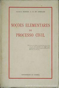 Manuel A. D. de Andrade - Noções Elementares de Processo Civil - Universidade de Coimbra - Coimbra - 1949. Desc. 276 pág / 23,5 cm x 16 cm / Br «€30.00»