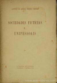 António de Arruda Ferrer Correia - Sociedades Fictícias e Unipessoais - livraria Atlântida - Coimbra - 1948. Desc.[341] pág / 24 cm x 17 cm / Br «€20.00»