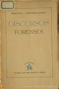 Francisco J. Fernandes Júnior - Discursos Forenses - Livraria Tavares Martins - Porto - 1949. Desc.[465] pág / 19 cm x 13 cm / Br «€15.00»