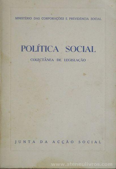 Ministério das Corporações e Providencia Social - Política Social ( Colectânea e Legislação) - Junta da Acção Social - Lisboa - 1963. Desc. 341 pág / 23 cm x 16 cm / Br «€15.00»