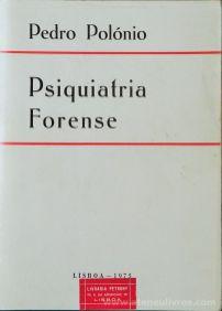 Pedro Polónio - Psiquiatria Forense - Livraria Petrony - Lisboa - 1975. Desc.[490] pág / 21 cm x 15 cm / Br «€20.00»