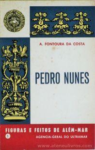 A. Fontoura da Costa - Pedro Nunes (1) - Figuras e Feitos de Além - Mar - Agencia - Geral do Ultramar - Lisboa - 1969. Desc.[62] pág / 11,5 cm x 8 cm / Br «€10.00»