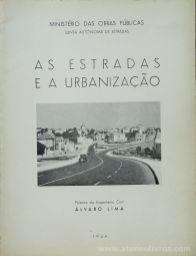 Eng. Álvaro Lima - As Estradas e a Urbanização - Ministério das Obras Públicas / Junta Autónoma de Estradas - Lisboa - 1954. Desc. [32] pág / 24,5 cm x 18,5 cm / Br. Ilust «€10.00»