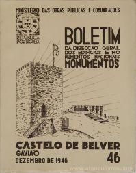 (46) - Boletim da Direcção Edifícios e Monumentos Nacionais - Castelo de Belver - Ministério das Obras Publicas - Lisboa - 1946. Desc. 28 pág + 41 Figuras / Estampas /26 cm x 21 cm / Br. Ilust. «€20.00»