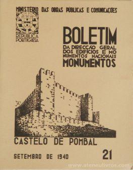 (21) - Boletim da Direcção Edifícios e Monumentos Nacionais - Castelo de Pombal - Ministério das Obras Publicas - Lisboa - 1940. Desc. 31 pág + 42 Figuras / Estampas /26 cm x 21 cm / Br. Ilust. «€20.00»