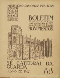 (88) - Boletim da Direcção Edifícios e Monumentos Nacionais - Se Catedral da Guarda - Ministério das Obras Publicas - Lisboa - 1957. Desc. 47 pág + 54 Figuras / Estampas /26 cm x 21 cm / Br. Ilust. «€30.00»