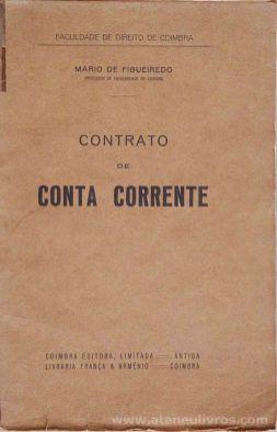Mário de Figueiredo - Contrato de Conta Corrente - Coimbra editora . Ldª - Coimbra - 1923. Desc.[148] pág / 22,5 cm x 15 cm / Br. «€12.50