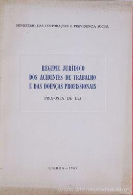 José João Gonçalves de Proença - Regime Jurídico dos Acidentes de Trabalho e das Doenças Profissionais - Ministério das Corporações e Providencias Social - Lisboa - 1965. Desc.[LXX] + [47] pág / 23 cm x 15,5 cm / Br. «€10.00»