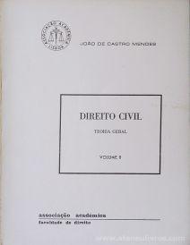 João de Castro Mendes - Direito Civil (vol. II) (Teoria Geral) Associação Acadêmica / Faculdade de Direito - Lisboa - 1979. Desc.[264] pág / 22 cm x 16,5 cm / Br. «€12.50»