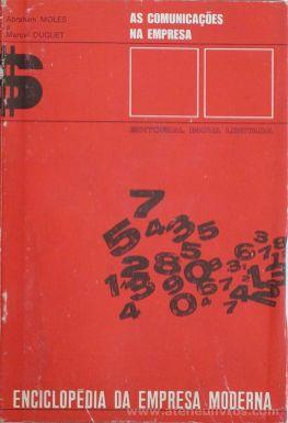 Abraham e Marcel Duguet - As Comunicações na Empresa - Editorial Inova Lda - Lisboa - S/D. Desc.[316] pág / 21 cm x 14 cm / Br «€10.00»
