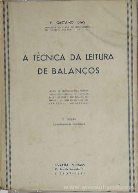 F. Caetano Dias - A Técnica da leitura de Balanço - Livraria Moraes - Lisboa - 1944. Desc.[224 + VII] pág / 23 cm x 17 cm / Br. «€5.00»