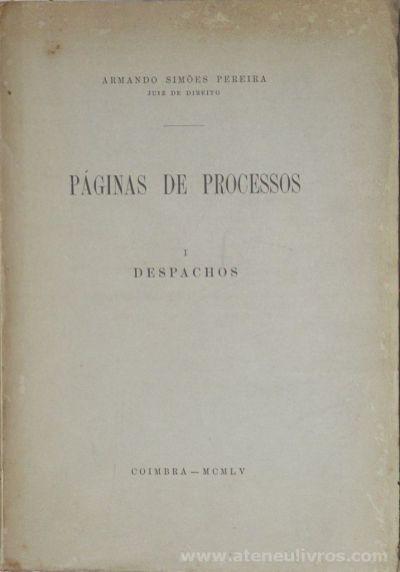 Armando Simões Pereira - Páginas de Processos (I Despachos) - Coimbra - 1955. Desc.[282] pág / 25 cm x 17 cm / Br. «€15.00»