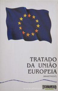 Tratado da União Europeia (Maastricht) - Econômico Semanário - Lisboa - 1992. Desc.[247] pág / 23,5 cm x 15 cm / Br. «€15.00»