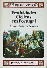 Ernesto Veiga de Oliveira - Festividades Cíclicas em Portugal (Portugal de Perto) - Publicações Dom Quixote -Lisboa - 1985. Desc.[357] pág / 23,5 cm x 16,5 cm / Br «€40.00»