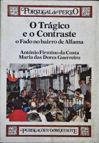 António Firmino da Costa e Maria Dores Guerreiro - O Trágico e o Contraste o Fado no Bairro de Alfama (Portugal de Perto) - Publicações Dom Quixote -Lisboa - 1984. Desc.[278] pág / 23,5 cm x 16,5 cm / Br «€20.00»