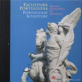 Sérgio Guimarães de Andrade - Escultura Portuguesa - Edição CTT Correios - Lisboa - 1997. Desc.[271] pág / 25 cm x 25 cm / E. «€30.00»