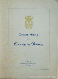 Boletim Oficial do Concelho de Nobreza - 1950 - Livraria Fernando Machado - Porto - 1950. Desc.[229] pág / 23 cm x 17 cm / Br. «€40.00»