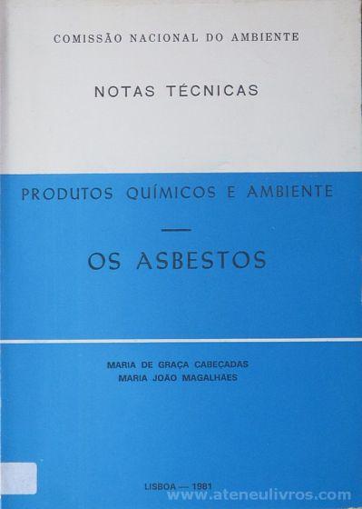 Maria Júlia Ribeiro Ferreira - Produtos Químicos e Ambiente - Os Asbestos (Notas Técnicas) - Instituto de Promoção Ambiental / Comissão Nacional do Ambiente - Lisboa - 1981. Desc.[109] pág / 21 cm x 15 cm / Br. «€10.00»