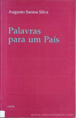 Augusto Santos Silva - Palavras Para Um País - Celta Editora - Oeiras - 1997. Desc.[192] pág / 24 cm x 15,5 cm / Br. «€15.00»