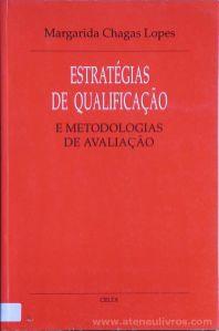 Margarida Chagas Lopes - Estratégias de Qualificação e Metodologias de Avaliação - Celta Editora - Oeiras - 1995. Desc.[106] pág / 24 cm x 15,5 cm / Br. «€13.00»