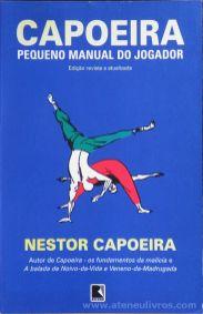 Nestor Capoeira - Capoeira - Pequeno Manual do Jogador - Record Editora - Brasil - 2002. Desc.[238] pág / 21 cm x 13,5 cm / Br. «€12.50»