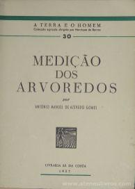 J.Duarte Amaral - Medição dos Arvoredos / A Terra e o Homem – Livraria Sá da Costa – Lisboa – 1957. Desc.[413] pág / 20 cm x 14 cm / Br. Ilus «€15.00»