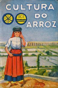 Eng.º António Luís de Sousa - Cultura do Arroz - O Arroz - Preceitos Para a sua Cultura Racional - Edição da Companhia União Fabril e da Imperial Chemical Industries, LTD. - Lisboa - 1938. Desc.[79] pág / 18,5 cm x 12 cm / Br «€5.00»