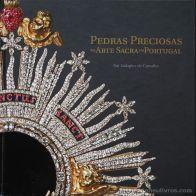 Rui Galopim de Carvalho - Pedras Preciosas na Arte Sacra em Portugal - Edição CTT Correios - Lisboa - 2010. Desc.[141] pág / 25 cm x 25 cm / E. «€30.00»