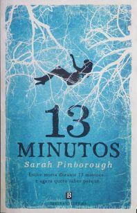 Sarah Pinborough - 13 Minutos (Estive Morta Durante 13 Minutos....e Agora Quero Saber Porquê) - Bertrand Editora - Lisboa - 2017 «€10.00»