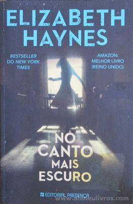 Elizabeth Haynes - No Canto Mais Escuro - Editorial Presença - Queluz de Baixo - 2013 «€10.00»