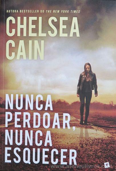 Chelsea Cain - Nunca Perdoar, Nunca Esquecer - Edições Saída de Emergência - Estoril - 2016 «€6.00»