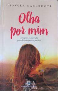 Daniela Sacerdoti - Olhar Por Mim (Um Apoio Inesperado Quando Tudo Parece Perdido) - Bertard - Lisboa - 2018 «€10.00»
