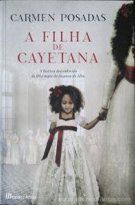 Carmen Posadas - A Filha de Cayetana (A História da Filha Negra da Duquesa de Alba) - Casa das Letras - Alfragide - 2018 «€15.00»