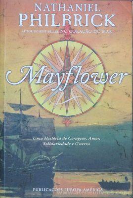 Nathaniel Philbrick - Maryflower - Publicações Europa-America - Lisboa - 2007 «€10.00»