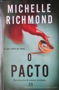 Michelle Richmond - O Pacto (Até que a Morte nos Separe...) - Edições Asa - Alfragide - 2017 «€10.00»