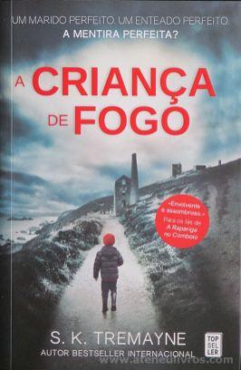 S.K.Tremayne - A Criança de Fogo - Top Seller - Amadora - 2016 «€10.00»